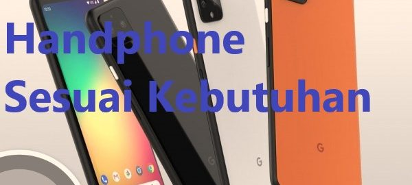 Memilih Jenis Handphone Sesuai Kebutuhan